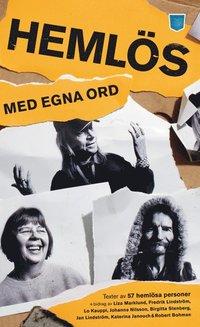 Omslagsbild: ISBN 9789185625710, Hemlös - med egna ord. Texter av hemlösa människor 1997 - 2007