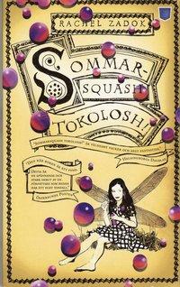 Omslagsbild: ISBN 9789185625888, Sommarsquash tokolosh!