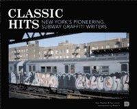 ladda ner Classic hits : New York's pioneering subway graffiti writers pdf epub