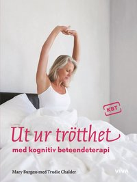 Omslagsbild: ISBN 9789185675159, Ut ur trötthet med kognitiv beteendeterapi