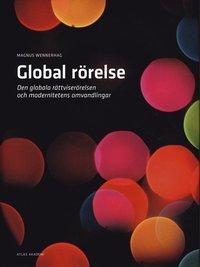 ladda ner Global rörelse : den globala rättviserörelsen och modernitetens omvandlingar pdf