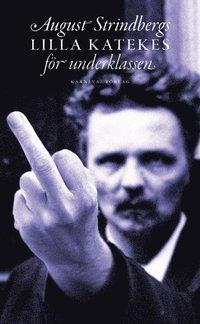ladda ner August Strindbergs lilla katekes för underklassen = Liten katekes för de ännu vanmäktiga epub pdf
