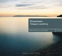 Dreamteam : pedagogisk uppladdning : träningsprogram för teamutveckling epub pdf