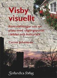 ladda ner online Visby visuellt : föreställningar om en plats med utgångspunkt i bilder och kulturarv pdf