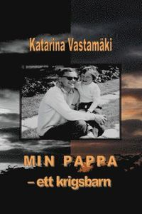 uppkopplad Min pappa : ett krigsbarn pdf ebook