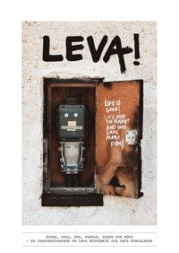 Leva! : bygga, odla, äta, handla, skapa och möta - en inspirationsbok om leva husfabrik och leva kungslador pdf, epub