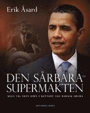 ladda ner online Den sårbara supermakten : USA:s väg från John F. Kennedy till Barack Obama epub, pdf