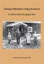ladda ner online Gåsinge-Dillnäsbor i helg och söcken : en fotokavalkad från gångna tider pdf ebook