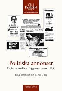 Politiska annonser : partiernas valreklam i dagspressen genom 100 år pdf, epub ebook