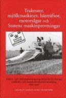 ladda ner online Traktorer, mjölkmaskiner, hästräfsor, motorsågar och Statens maskinprovningar epub pdf