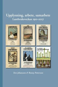 Upplysning, arbete, samarbete : lantbruksveckan 1911-2007 pdf