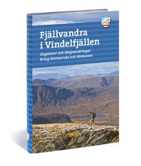 ladda ner Fjällvandra i Vindelfjällen : vandringar kring Ammarnäs & Hemavan och 50 andra turer i Sveriges största naturreservat pdf ebook