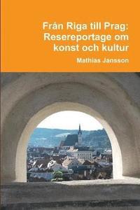 ladda ner online Fran Riga Till Prag. Resereportage Om Konst Och Kultur epub, pdf