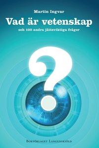Vad är vetenskap och 100 andra jätteviktiga frågor pdf epub