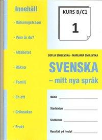 SVENSKA - mitt nya språk. Kurs B/C1-8 pdf epub