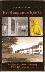 Ett ömmande hjärta : Vidkärrs barnhem i Göteborg 1935-1976 och därefter pdf epub
