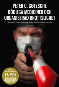 Dödliga mediciner och organiserad brottslighet : hur läkemedelsindustrin har korrumperat sjuk- och hälsovården (inbunden)