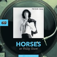 Patti Smith's Horses (inbunden)
