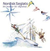 ladda ner online Nordisk seglats : ett äventyr för våghalsar epub pdf