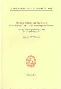 ladda ner online Mellan nation och tradition : idéströmningar i 1800-talets insamlingar av folklore : föredrag från ett symposium i Visby 27-28 september 2011 pdf