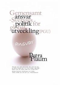 Ansvar Gemensamt ansvar - Sveriges politik för global utveckling (PGU) pdf epub