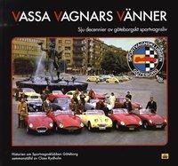 Vassa vagnars vänner : sju decennier av göteborgskt sportvagnsliv epub pdf