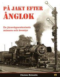 läsa På jakt efter ånglok : en järnvägsentusiasts minnen och äventyr pdf