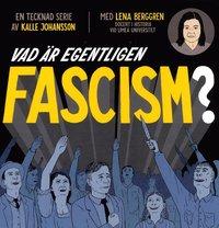 Vad är egentligen fascism? (inbunden)