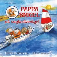 Pappa Snigel på seglaräventyr pdf epub
