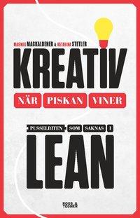 Kreativ när piskan viner : pusselbiten som saknas i Lean epub, pdf