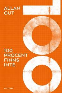 100 procent finns inte pdf