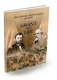 Amerikanska inbördeskrigets generaler : Grant mot Lee pdf ebook