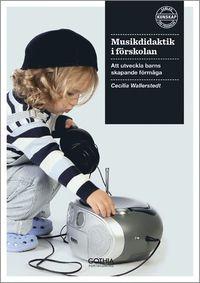 läsa Musikdidaktik i förskolan : att utveckla barns skapande förmåga pdf, epub ebook