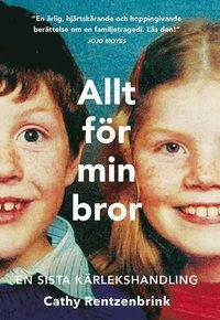 Allt för min bror : en sista kärlekshandling pdf, epub
