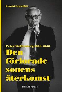 Den förlorade sonens återkomst - Peter Wallenberg 1926-2015 epub pdf