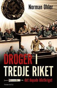 Droger i tredje riket : det dopade blixtkriget (inbunden)