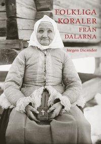 Folkliga koraler från Dalarna : första och andra samlingen pdf ebook