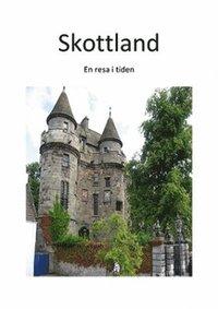 Skottland : en resa i tiden pdf, epub ebook