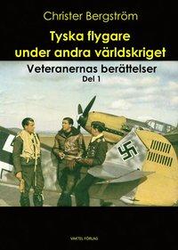 Tyska flygare under andra världskriget : veteranernas berättelser pdf, epub