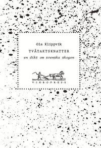 ladda ner Tvåtaktsknatter : en dikt om svenska skogen pdf