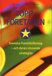 läsa Toppföretagen Svenska Framtidsföretag -och deras vinnande strategier pdf, epub ebook