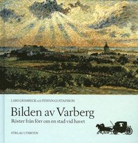 Bilden av Varberg - röster från förr om en stad vid havet epub, pdf