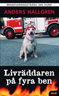 Livräddaren på fyra ben : brandvarningsträna din hund