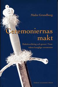 läsa Ceremoniernas makt : maktöverföring och genus i Vasatidens kungliga ceremonier pdf, epub