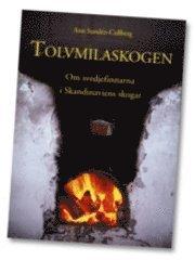 Tolvmilaskogen : om svedjefinnarna i Skandinaviens skogar epub, pdf