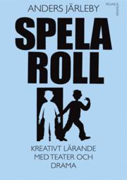 ladda ner online Spela roll : kreativt lärande med teater och drama pdf ebook
