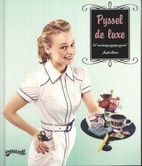Omslagsbild: ISBN 9789197613279, Pyssel de luxe - 41 vansinnigt piffiga pyssel!