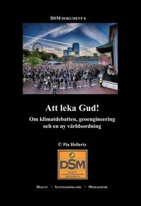 ladda ner online Att leka Gud!: om klimatdebatten, geoengineering och en ny världsordning epub, pdf