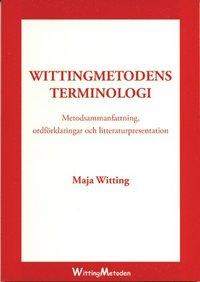 Wittingmetodens terminologi : metodsammanfattning, ordförklaringar och litteraturpresentation epub, pdf
