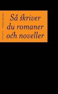 Så skriver du romaner och noveller